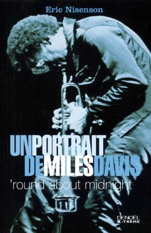 'round about midnight ; un portrait de miles davis