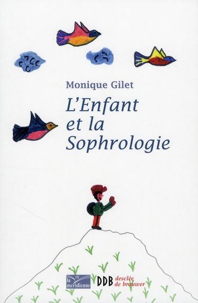 L'enfant et la sophrologie (édition 2010)