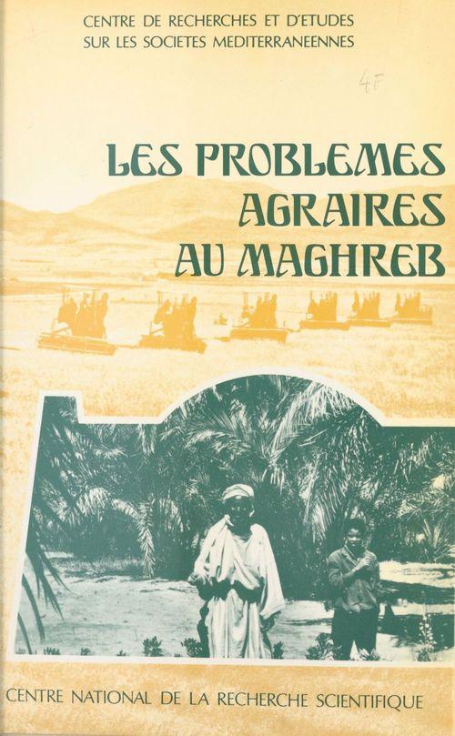 Les problèmes agraires au Maghreb