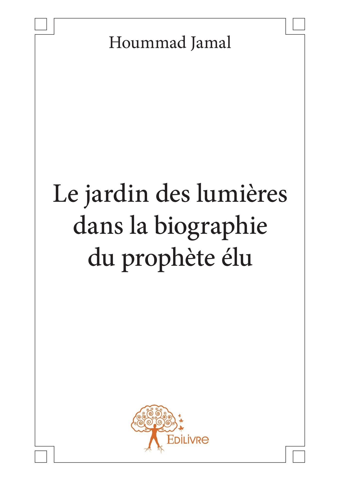 le jardin des lumières dans la biographie du prophète élu