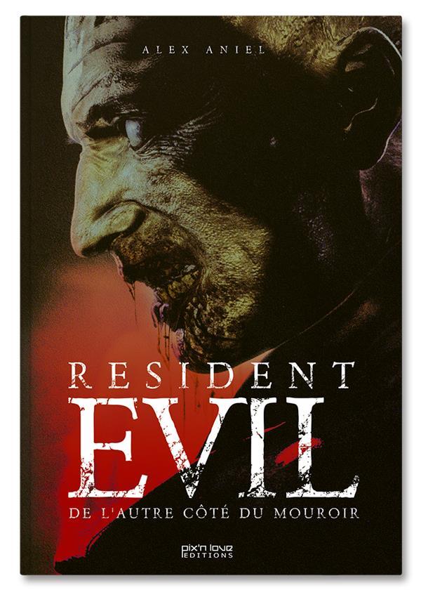 Resident Evil ; de l'autre côté du mouroir