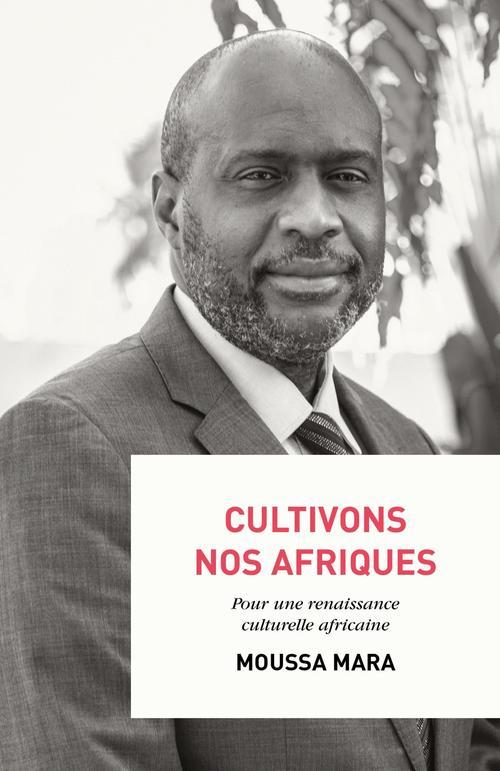 Cultivons nos Afriques ; pour une renaissance culturelle africaine