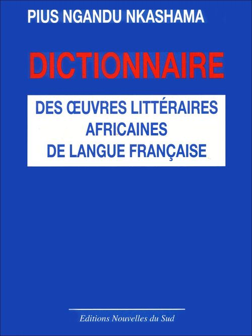Dictionnaire des oeuvres littéraires africaines de langue française