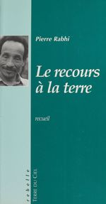 Vente EBooks : Le Recours à la terre  - Pierre Rabhi