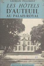 Les hôtels d'Auteuil au Palais-Royal