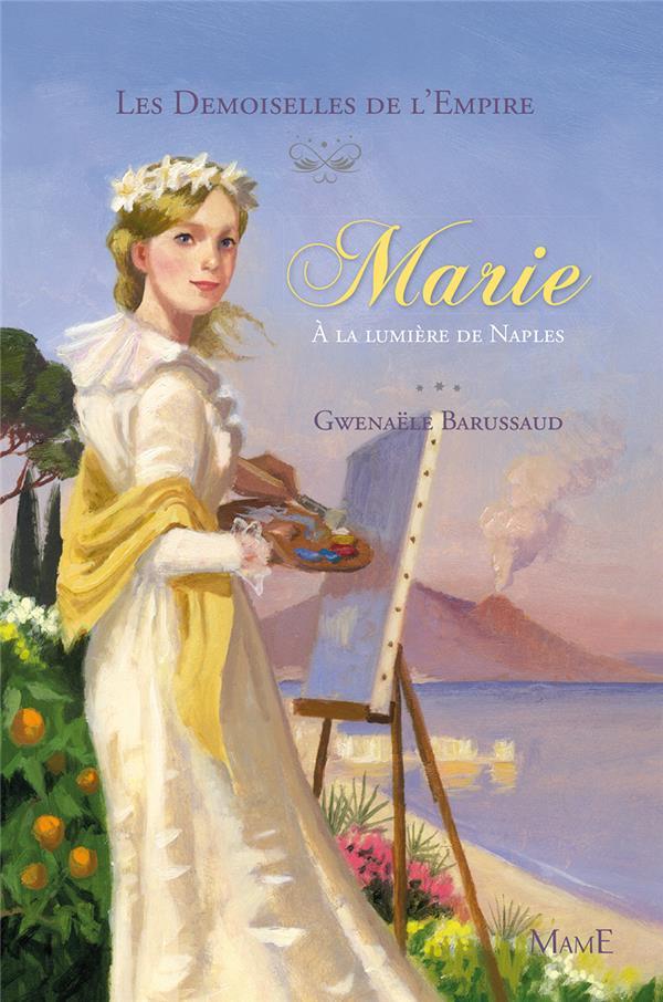 Les demoiselles de l'Empire ; Marie à la lumière de Naples