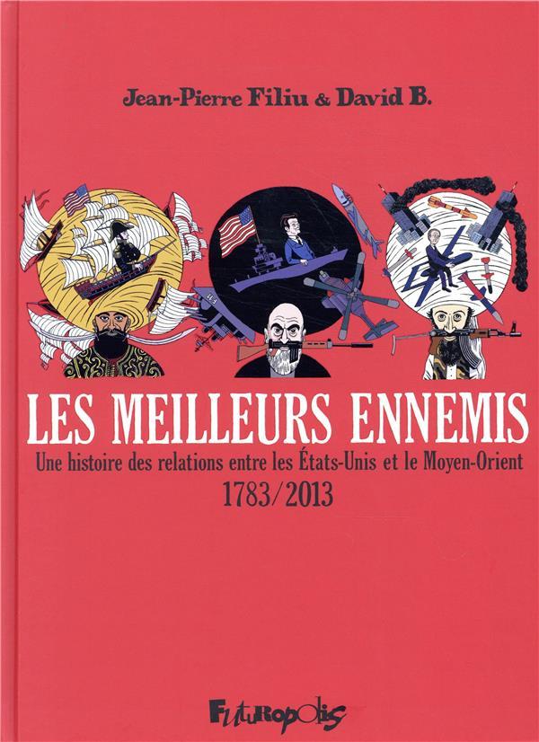 Les meilleurs ennemis ; INTEGRALE T.1 A T.3 ; 1783-2013