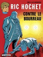 Ric Hochet - tome 14 - Ric Hochet contre le bourreau  - Duchâteau - A.P. Duchâteau