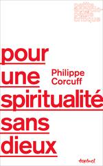Vente Livre Numérique : Pour une spiritualité sans dieux  - Philippe Corcuff