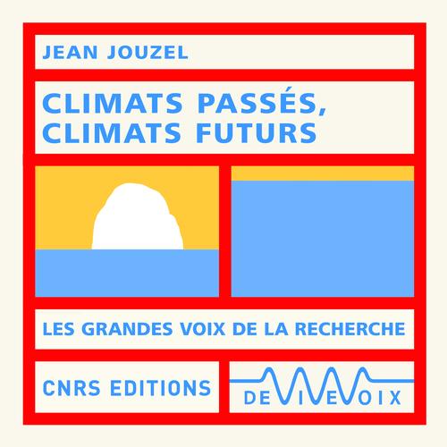 Vente AudioBook : Climats passés, climats futurs  - Jean JOUZEL