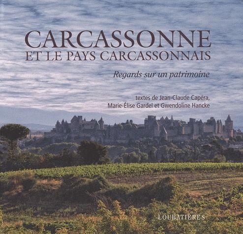 Carcassonne et le pays carcassonnais ; regards sur un patrimoine