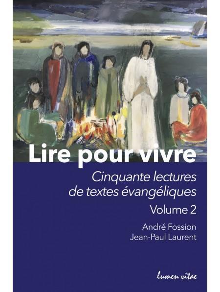 Lire pour vivre t.2 ; cinquante nouvelles lectures de textes