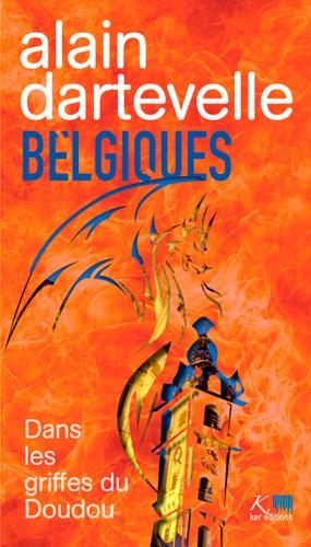 Belgiques ; dans les griffes du Doudou