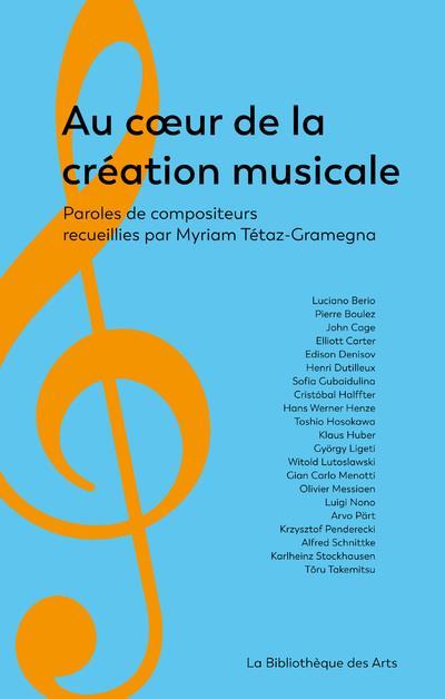 Au coeur de la création musicale ; paroles de compositeurs