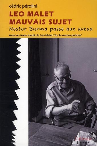 Léo Malet, mauvais sujet ; Nestor Burma passe aux aveux