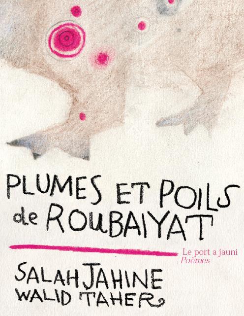 Plumes et poils de Roubaiyat