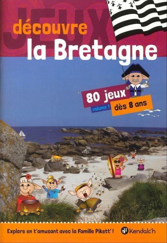 Découvre la Bretagne t.1 ; 80 jeux