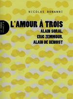Couverture de Amour A Trois (L') - Alain Soral, Eric Zemmour, Alain De Besnoit