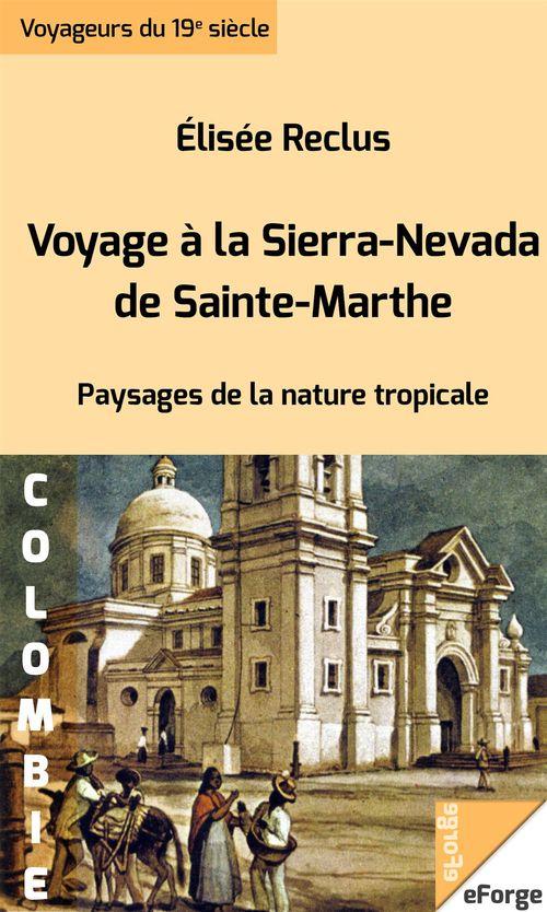 Voyage à la Sierra Nevada de Sainte-Marthe - Paysages de la nature tropicale