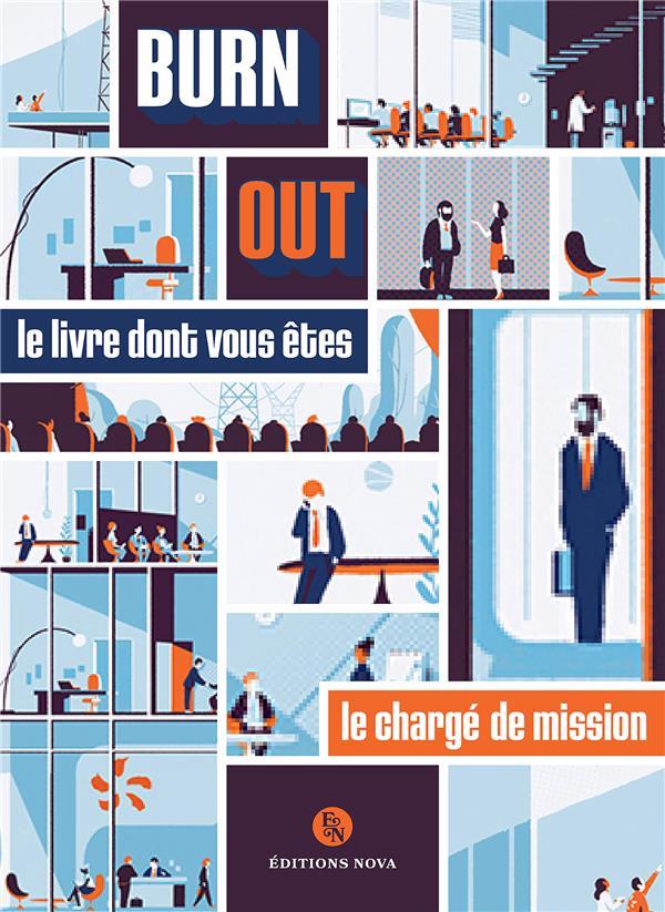 Burn out ; le livre dont vous êtes le charge de mission