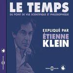 Vente AudioBook : Le temps du point de vue scientifique et philosophique  - Etienne KLEIN