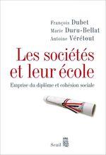Vente Livre Numérique : Les Sociétés et leur école. Emprise du diplôme et cohésion sociale  - Antoine Vérétout - Marie Duru-Bellat - François DUBET