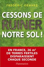 Vente EBooks : Cessons de ruiner notre sol !  - Frédéric Denhez