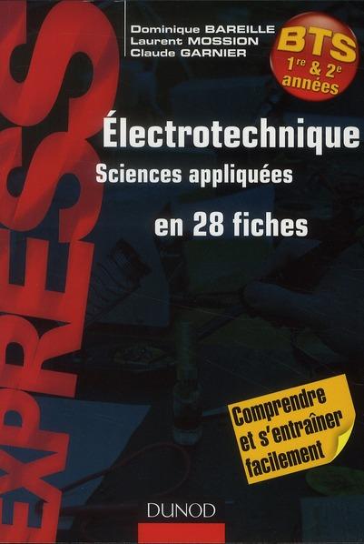 Electrotechnique, Sciences Appliquees En 28 Fiches ; Bts