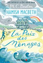 Vente Livre Numérique : Hamish Macbeth t.11 ; la paix des ménages  - M. C. Beaton