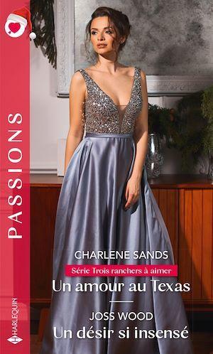Vente EBooks : Un amour au Texas - Un désir insensé  - Charlene Sands  - Joss Wood