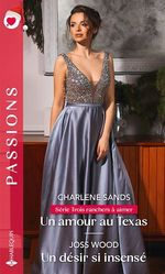 Vente Livre Numérique : Un amour au Texas - Un désir insensé  - Joss Wood - Charlene Sands