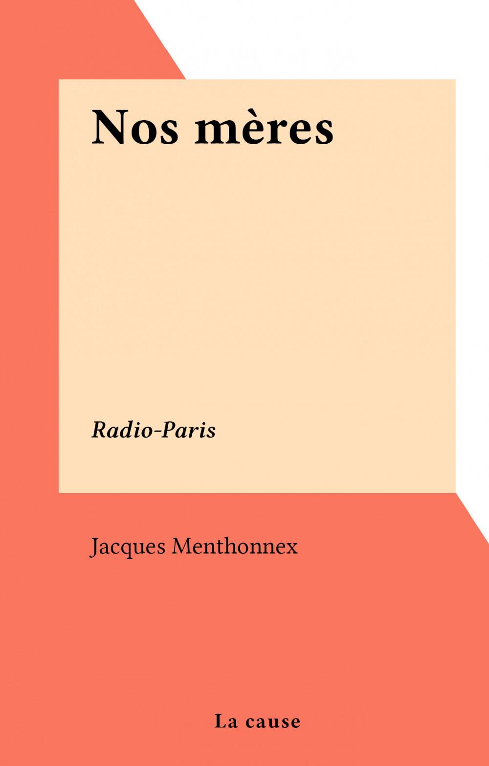 Nos mères  - Jacques Menthonnex