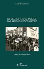 Les discriminations racistes : une arme de division massive  - Said Bouamama
