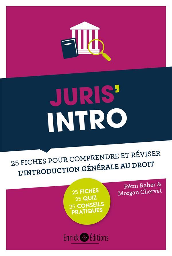 Juris'intro ; 25 fiches pour comprendre et réviser l'introduction générale au droit