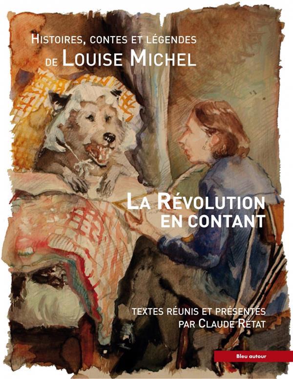 La révolution en contant ; histoires, contes et légendes de Louise Michel