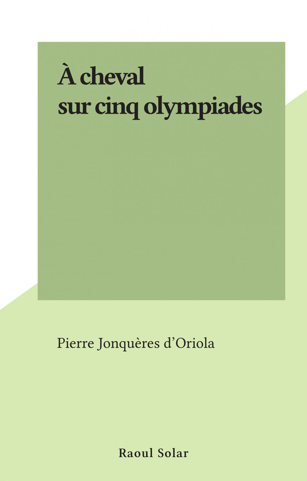 À cheval sur cinq olympiades