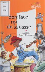 Vente Livre Numérique : Boniface : roi de la casse  - Paul Thiès
