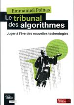 La Juridiction Algorithmique ; Juger à L'heure Des Nouvelles Possibilités Ouvertes Par Les Technologies