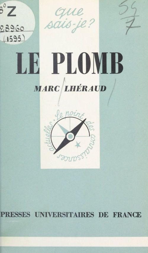 Le plomb  - Marc Lhéraud