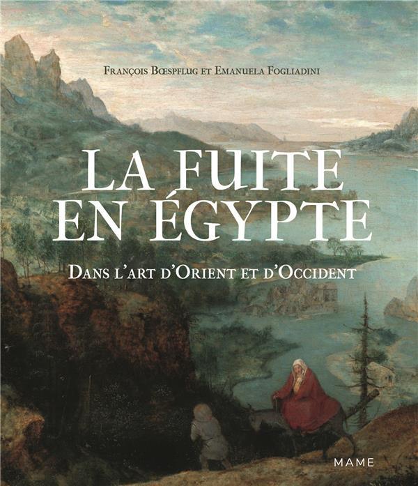 LA FUITE EN EGYPTE  -  DANS L'ART D'ORIENT ET D'OCCIDENT