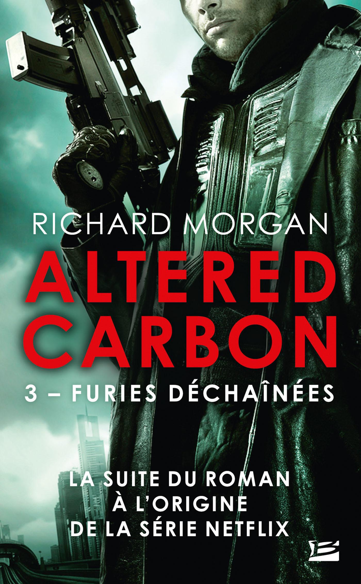 Altered carbon ; le cycle de Takeshi Kovacs T.3 ; furies déchaînées