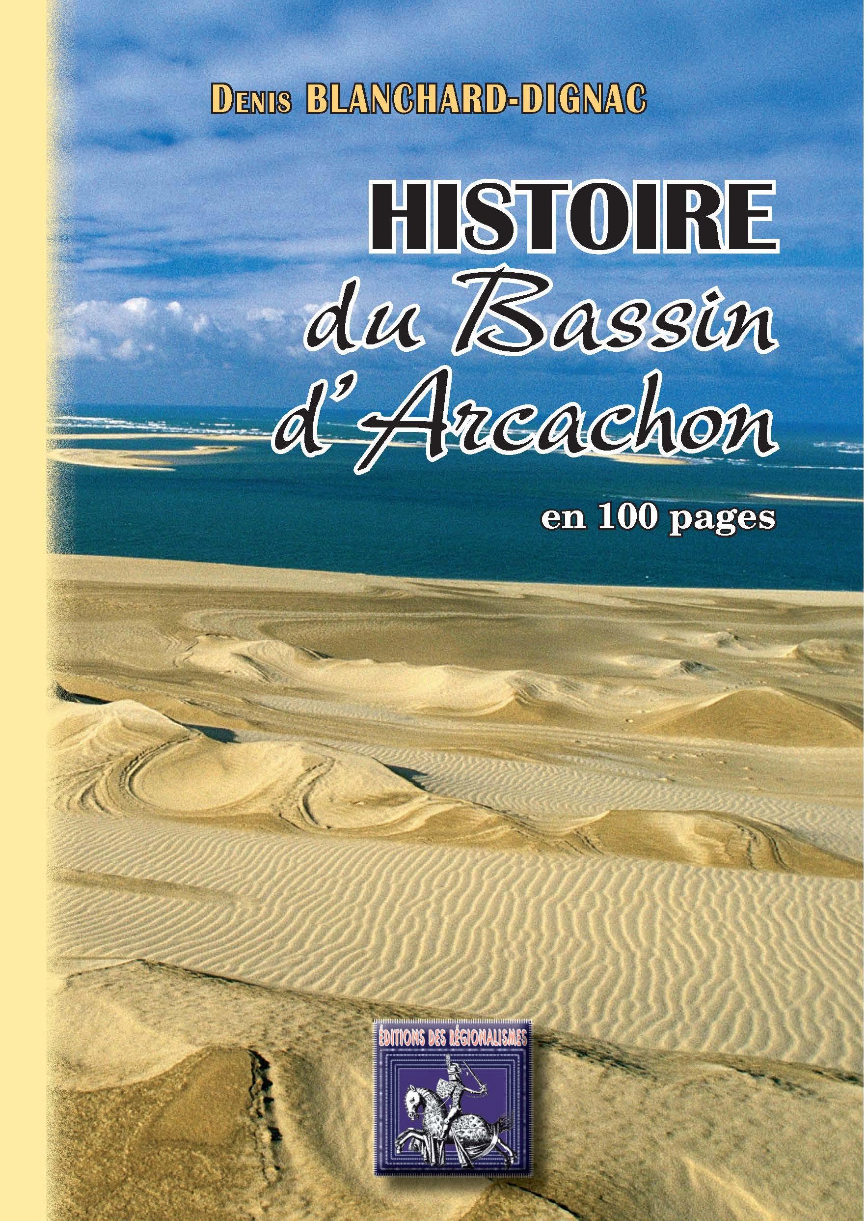 Histoire du Bassin d'Arcachon en 100 pages