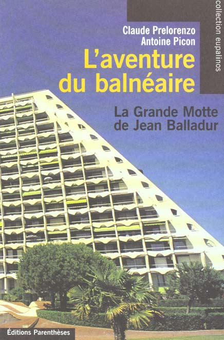 L'Aventure Du Balneaire  - La Grande Motte