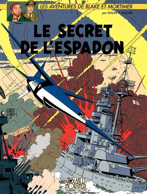 Blake et Mortimer T.3 ; le secret de l'Espadon t.3
