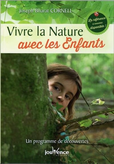 Vivre la nature avec les enfants ; un programme de découvertes
