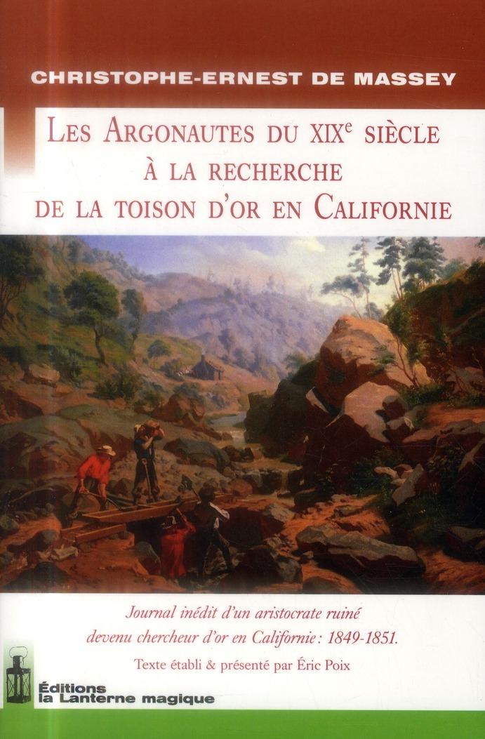 Les Argonautes Du 19e Siecle A La Recherche De La Toison D'Or En Californie