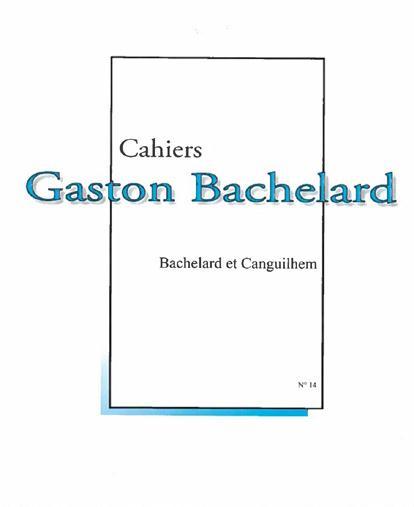 Cahiers bachelard  ; bachelard et canguilhem
