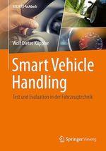 Smart Vehicle Handling - Test und Evaluation in der Fahrzeugtechnik  - Wolf Dieter Kappler