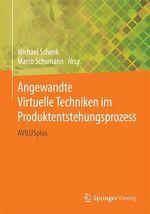 Angewandte Virtuelle Techniken im Produktentstehungsprozess  - Marco Schumann - Michael Schenk