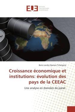 Croissance economique et institutions: evolution des pays de la ceeac